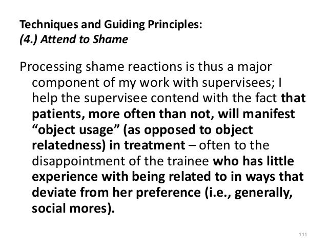 Techniques and Guiding Principles: (4.) Attend to Shame Processing shame reactions is thus a major component of my work wi...