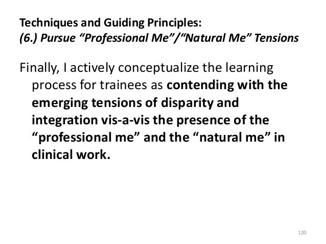 """Techniques and Guiding Principles: (6.) Pursue """"Professional Me""""/""""Natural Me"""" Tensions Finally, I actively conceptualize t..."""