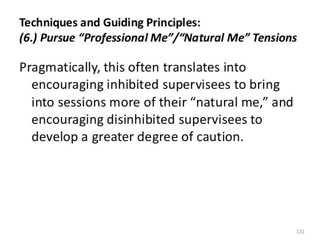 """Techniques and Guiding Principles: (6.) Pursue """"Professional Me""""/""""Natural Me"""" Tensions Pragmatically, this often translate..."""