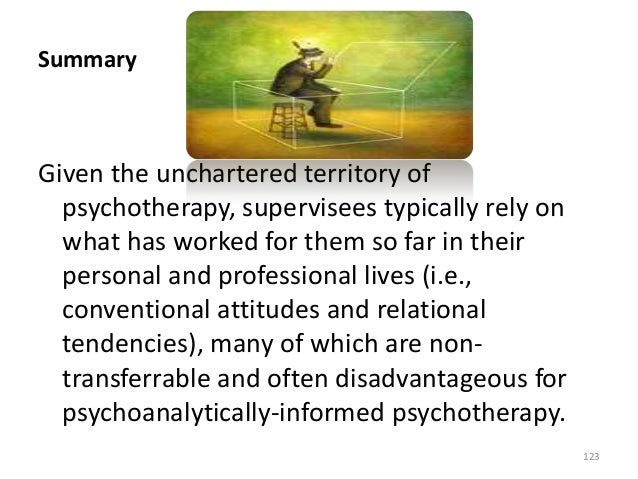 Summary Given the unchartered territory of psychotherapy, supervisees typically rely on what has worked for them so far in...