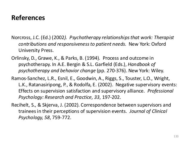 References Norcross, J.C. (Ed.) (2002). Psychotherapy relationships that work: Therapist contributions and responsiveness ...