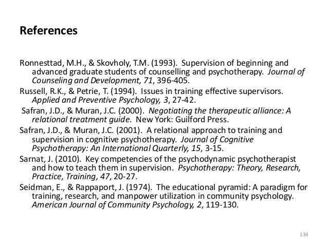 References Ronnesttad, M.H., & Skovholy, T.M. (1993). Supervision of beginning and advanced graduate students of counselli...
