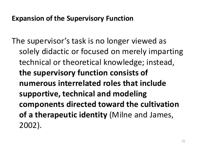 Expansion of the Supervisory Function The supervisor's task is no longer viewed as solely didactic or focused on merely im...