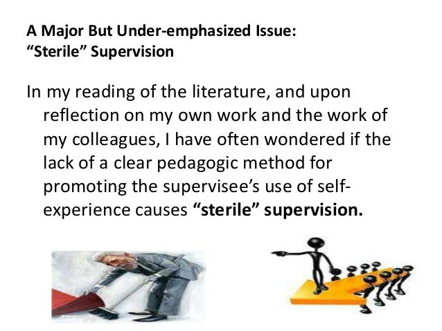 """A Major But Under-emphasized Issue: """"Sterile"""" Supervision In my reading of the literature, and upon reflection on my own w..."""