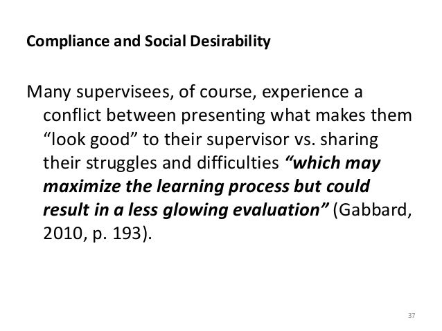 """Compliance and Social Desirability Many supervisees, of course, experience a conflict between presenting what makes them """"..."""