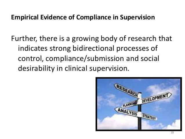 Empirical Evidence of Compliance in Supervision Further, there is a growing body of research that indicates strong bidirec...