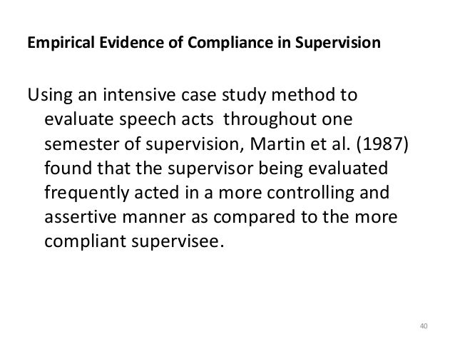 Empirical Evidence of Compliance in Supervision Using an intensive case study method to evaluate speech acts throughout on...