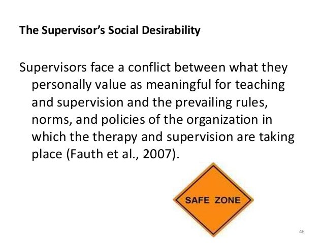 The Supervisor's Social Desirability Supervisors face a conflict between what they personally value as meaningful for teac...
