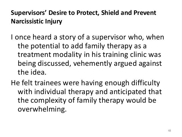 Supervisors' Desire to Protect, Shield and Prevent Narcissistic Injury I once heard a story of a supervisor who, when the ...