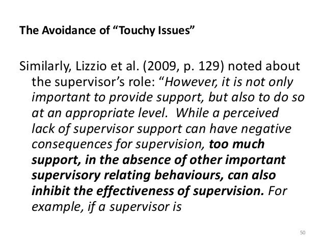 """The Avoidance of """"Touchy Issues"""" Similarly, Lizzio et al. (2009, p. 129) noted about the supervisor's role: """"However, it i..."""