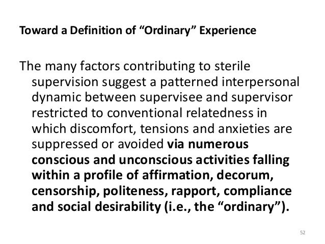 """Toward a Definition of """"Ordinary"""" Experience The many factors contributing to sterile supervision suggest a patterned inte..."""