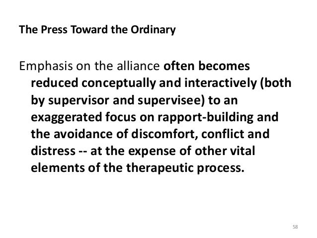 The Press Toward the Ordinary Emphasis on the alliance often becomes reduced conceptually and interactively (both by super...