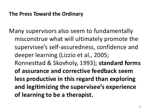 The Press Toward the Ordinary Many supervisors also seem to fundamentally misconstrue what will ultimately promote the sup...