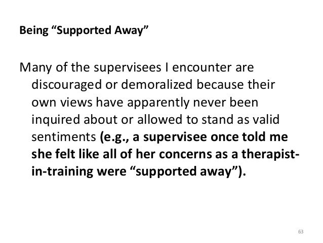 """Being """"Supported Away"""" Many of the supervisees I encounter are discouraged or demoralized because their own views have app..."""