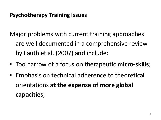 Psychotherapy Training Issues Major problems with current training approaches are well documented in a comprehensive revie...