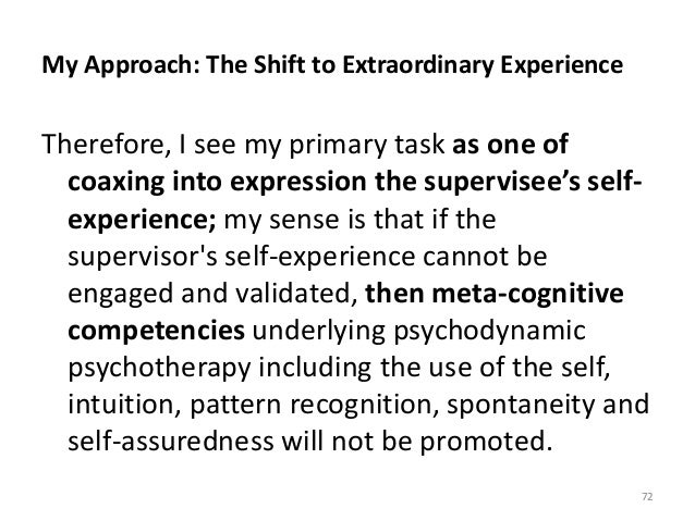 My Approach: The Shift to Extraordinary Experience Therefore, I see my primary task as one of coaxing into expression the ...