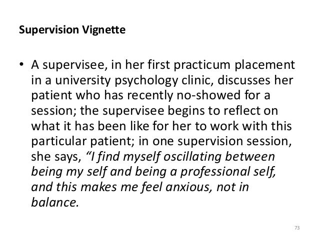 Supervision Vignette • A supervisee, in her first practicum placement in a university psychology clinic, discusses her pat...