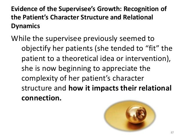 Evidence of the Supervisee's Growth: Recognition of the Patient's Character Structure and Relational Dynamics While the su...