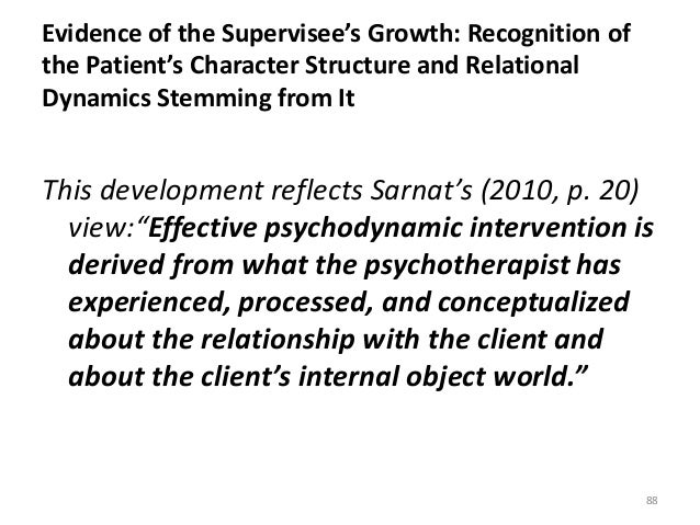 Evidence of the Supervisee's Growth: Recognition of the Patient's Character Structure and Relational Dynamics Stemming fro...