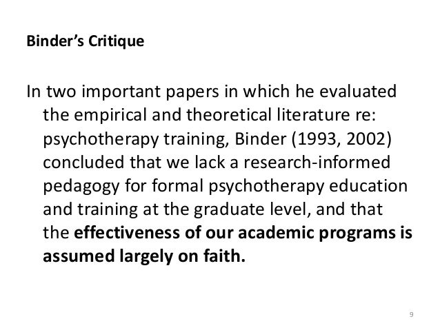 Binder's Critique In two important papers in which he evaluated the empirical and theoretical literature re: psychotherapy...