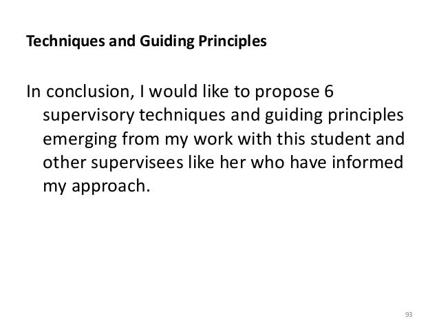 Techniques and Guiding Principles In conclusion, I would like to propose 6 supervisory techniques and guiding principles e...