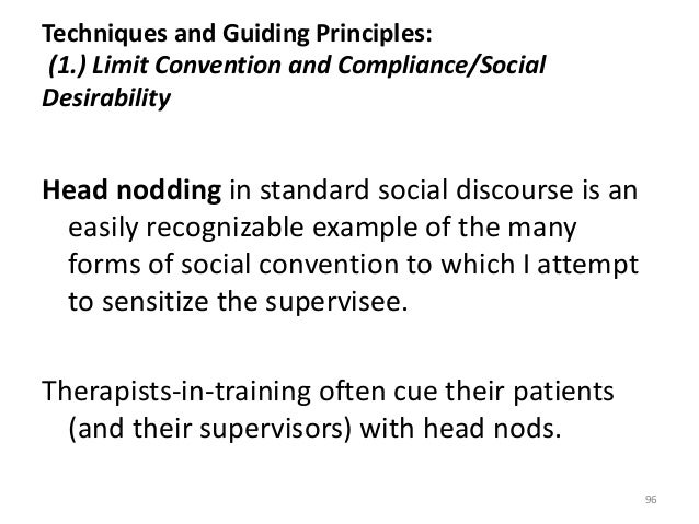 Techniques and Guiding Principles: (1.) Limit Convention and Compliance/Social Desirability Head nodding in standard socia...