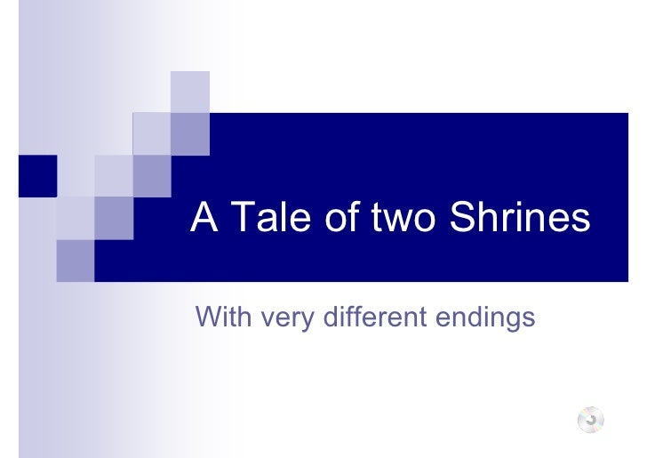 A Tale of two Shrines  With very different endings