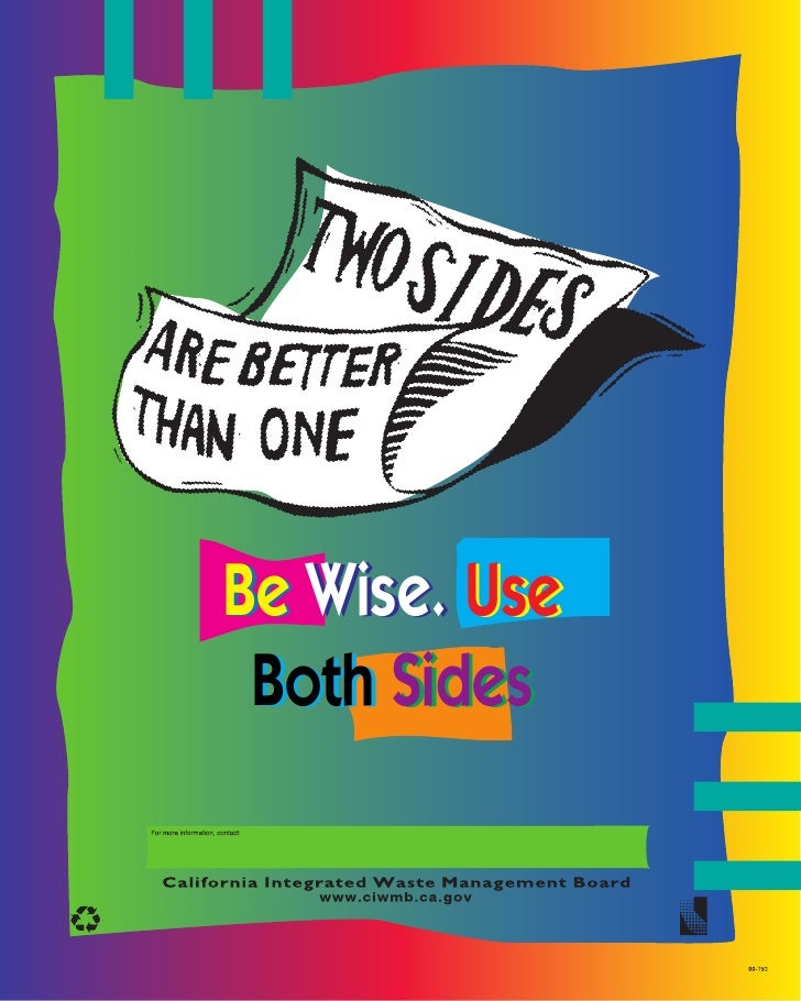 Be Wise. Use  Both Sides