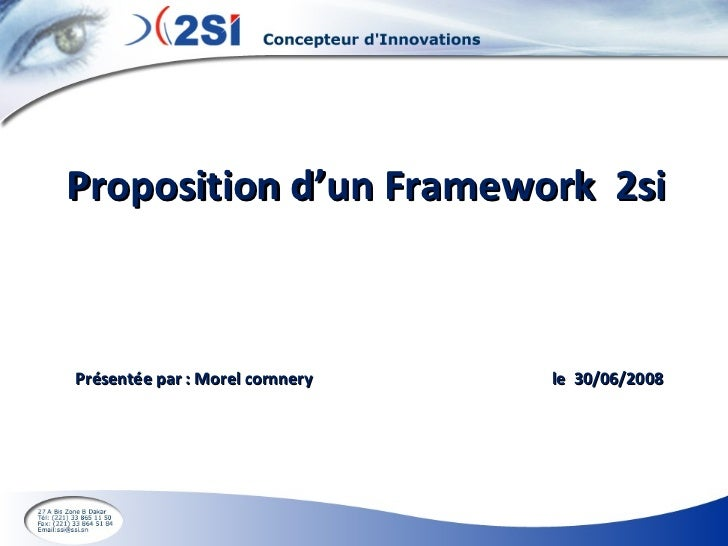 Proposition d'un Framework  2si Présentée par : Morel cornnery  le  30/06/2008
