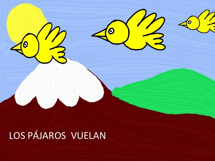 LOS PÁJAROS  VUELAN