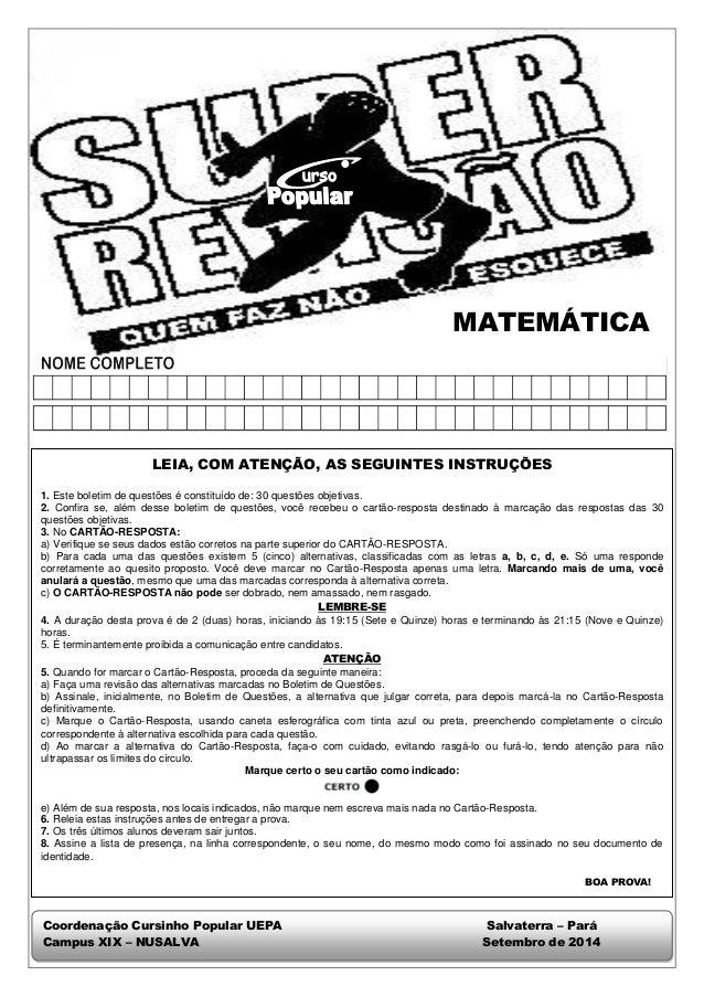 MATEMÁTICA  Coordenação Cursinho Popular UEPA Salvaterra – Pará  Campus XIX – NUSALVA Setembro de 2014  LEIA, COM ATENÇÃO,...