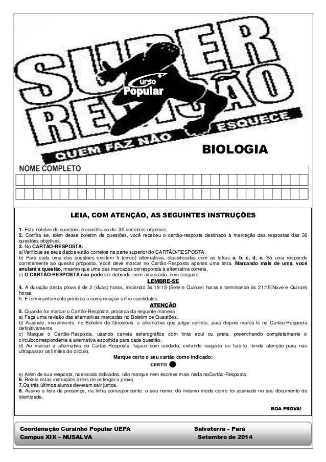 BIOLOGIA Coordenação Cursinho Popular UEPA Salvaterra – Pará Campus XIX – NUSALVA Setembro de 2014 LEIA, COM ATENÇÃO, AS S...