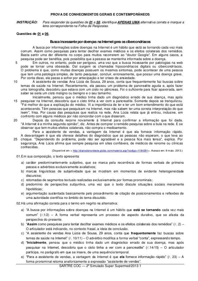SARTRE COC — 2oSimulado Super Supermed/2013 1PROVA DE CONHECIMENTOS GERAIS E CONTEMPORÂNEOSINSTRUÇÃO: Para responder às qu...