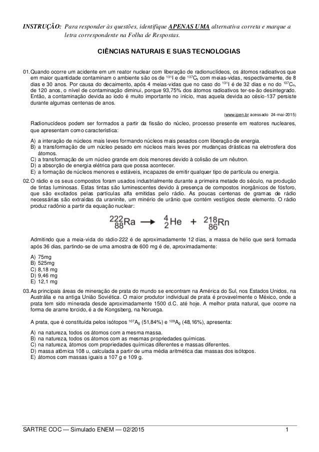 SARTRE COC — Simulado ENEM — 02/2015 1 INSTRUÇÃO: Para responder às questões, identifique APENAS UMA alternativa correta e...