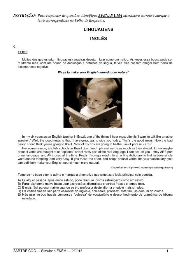 SARTRE COC — Simulado ENEM — 2/2015 1 INSTRUÇÃO: Para responder às questões, identifique APENAS UMA alternativa correta e ...