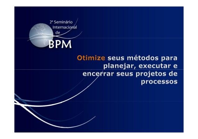 2º Seminário Internacional de BPM ELO Group & Michael Rosemann © 2010 2 Dinâmica Proposta MARKETING & MÉTODO: ELO Group MA...