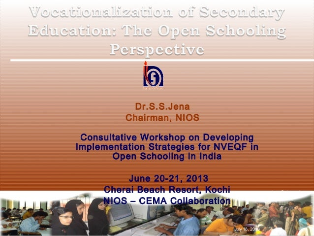 Dr.S.S.Jena Chairman, NIOS Consultative Workshop on Developing Implementation Strategies for NVEQF in Open Schooling in In...