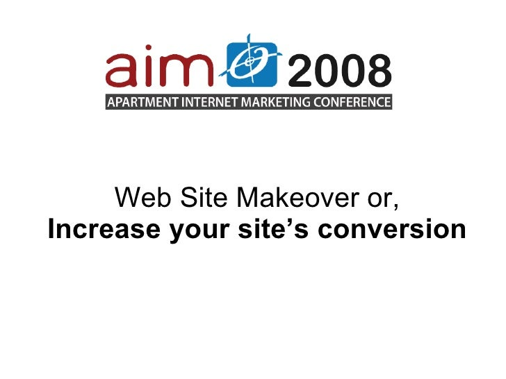 Web Site Makeover or, Increase your site's conversion