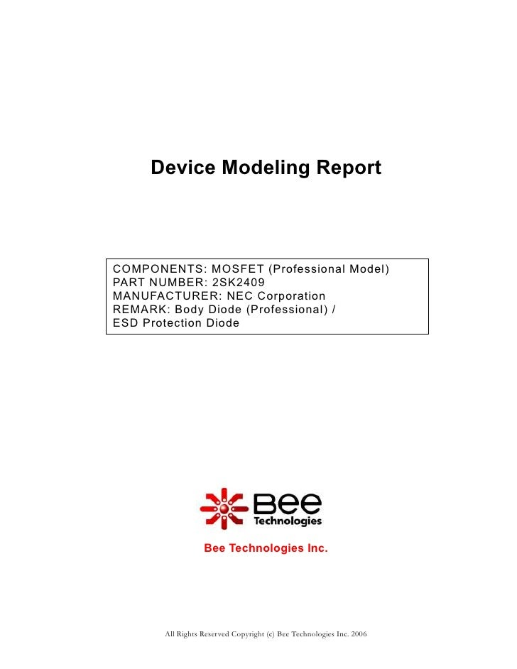 Device Modeling ReportCOMPONENTS: MOSFET (Professional Model)PART NUMBER: 2SK2409MANUFACTURER: NEC CorporationREMARK: Body...