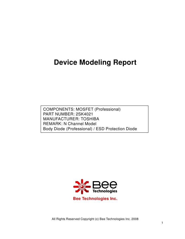 Device Modeling ReportCOMPONENTS: MOSFET (Professional)PART NUMBER: 2SK4021MANUFACTURER: TOSHIBAREMARK: N Channel ModelBod...