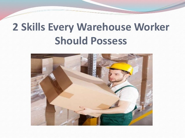skills of a warehouse worker