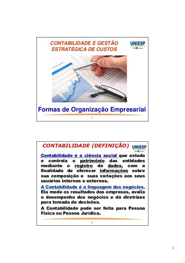 1  CONTABILIDADE E GESTÃO  ESTRATÉGICA DE CUSTOS  Formas de Organização Empresarial  1  CONTABILIDADE (DEFINIÇÃO)  — Conta...