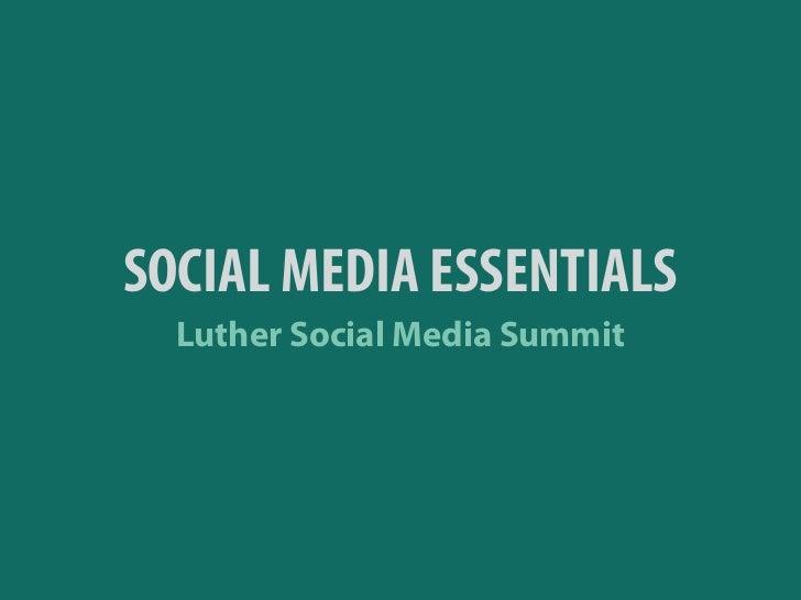 SOCIAL MEDIA ESSENTIALS  Luther Social Media Summit