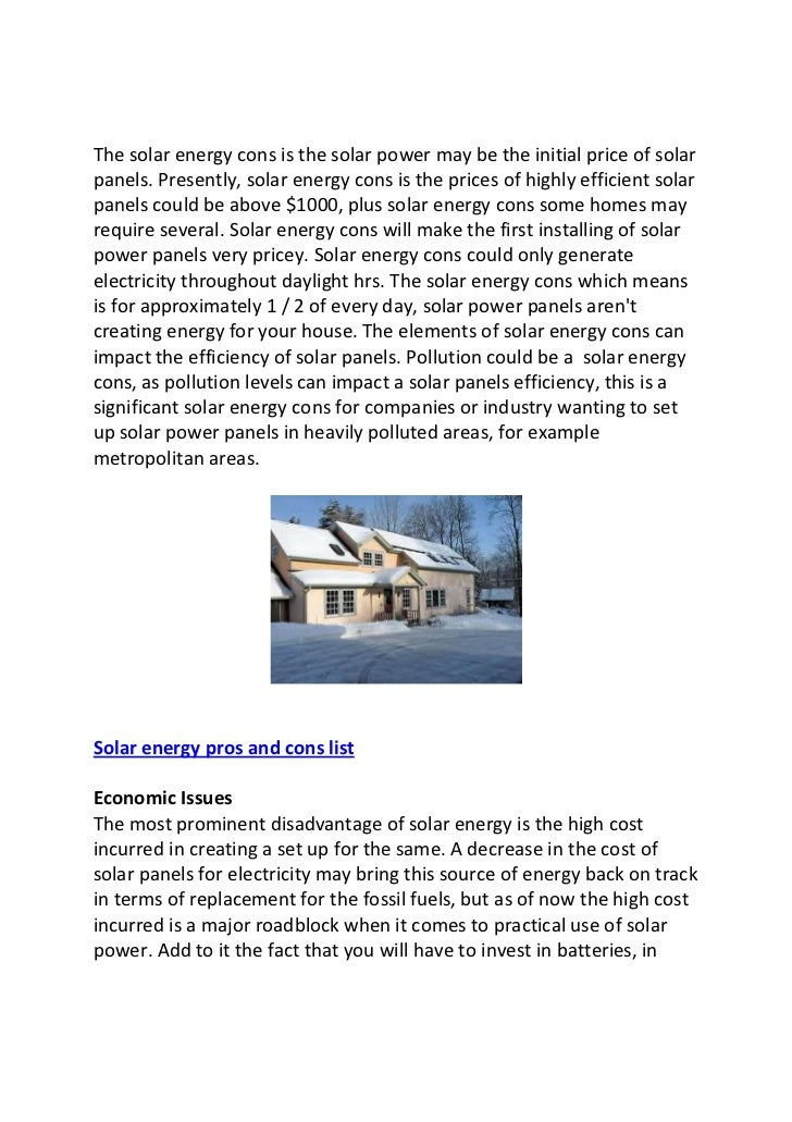 pros and cons of solar power essay Residential solar powered systems are clean and environmentally-friendly but they involve pros and cons (namely due to their costs) that should be considered.
