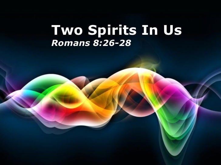 Free Powerpoint Templates Two Spirits In Us Romans 8:26-28