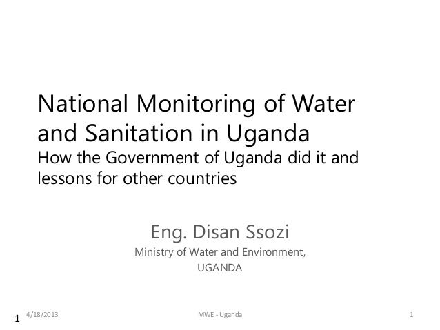 National Monitoring of Water       and Sanitation in Uganda       How the Government of Uganda did it and       lessons fo...