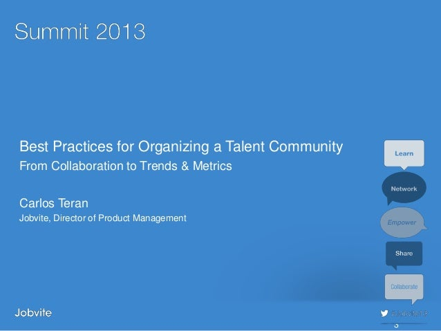 Summit 2013 - Sourcing2: Best Practices for Organizing a Talent Community