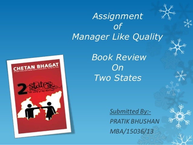 Assignment of Manager Like Quality Book Review On Two States  Submitted By:PRATIK BHUSHAN MBA/15036/13