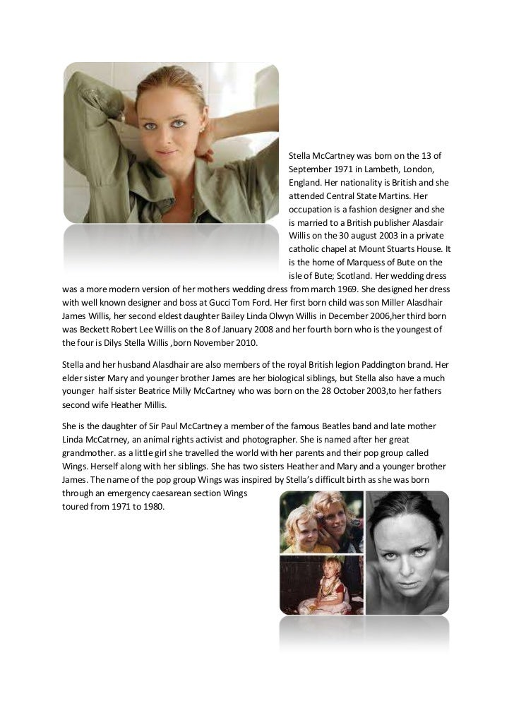 19050-635<br />Stella McCartney was born on the 13 of September 1971 in Lambeth, London, England. Her nationality is Briti...