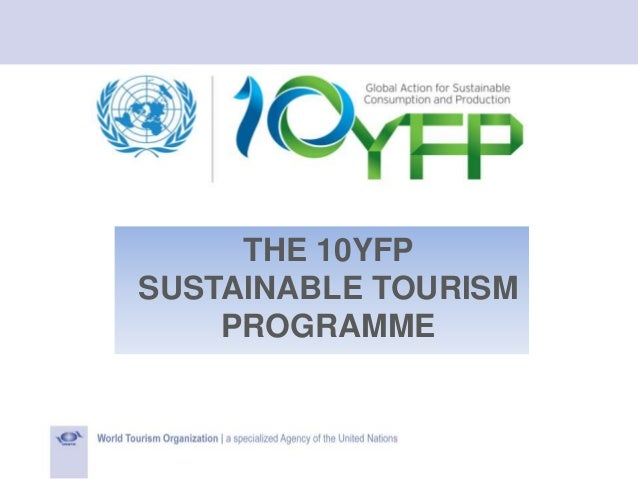 THE 10YFP SUSTAINABLE TOURISM PROGRAMME